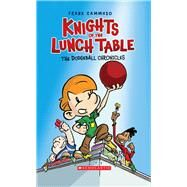 The Dodgeball Chronicles (Knights of the Lunch Table #1) by Cammuso, Frank, 9780439903226