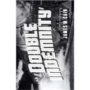 Double Indemnity by CAIN, JAMES M., 9780679723226