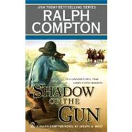 Ralph Compton Shadow of the Gun by Compton, Ralph (Author); West, Joseph A. (Author), 9780451223227