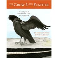 The Crow and the Feather by Bishop, Wanda; Martin, Merci, 9780985793227