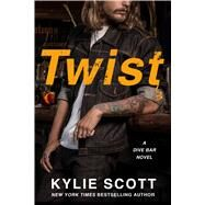Twist A Dive Bar Novel by Scott, Kylie, 9781250083227