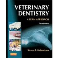 Veterinary Dentistry: A Team Approach by Holmstrom, Steven E., 9781455703227