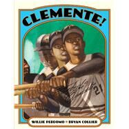 Clemente! by Collier, Bryan; Perdomo, Willie, 9781250073228