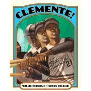 Clemente! by Collier, Bryan; Perdomo, Willie, 9781250073228