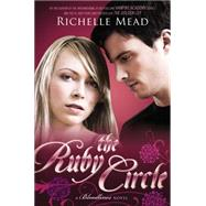 The Ruby Circle A Bloodlines Novel by Mead, Richelle, 9781595143228