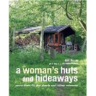 A Woman's Huts and Hideaways by Heriz, Gill; Hallett, Nicolette, 9781782493228