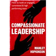 Compassionate Leadership by Hopkinson, Manley, 9780349403229
