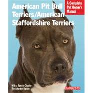 American Pit Bull Terriers/American Staffordshire Terriers: Everything About Purchase, Housing, Care, Nutrition, and Health Care by Stahlkuppe, Joe, 9780764143229