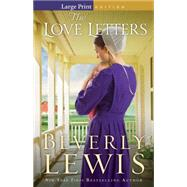 The Love Letters by Lewis, Beverly, 9780764213229