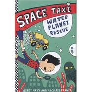 Space Taxi: Water Planet Rescue by Mass, Wendy; Brawer, Michael, 9780316243230