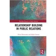 Relationship Building in Public Relations by Theunissen; Petra, 9781138183230