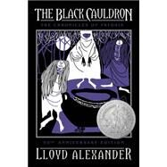The Black Cauldron 50th Anniversary Edition by Alexander, Lloyd, 9781627793230
