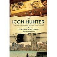 The Icon Hunter by Hadjitofi, Tasoula; Barrett, Kathy (CON), 9781681773230