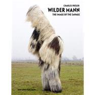 Wilder Mann by Freger, Charles; Wilson, Robert McLiam (CON); Gauckler, Genevieve, 9781907893230