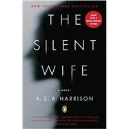 The Silent Wife A Novel by Harrison, A. S. A., 9780143123231