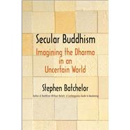 Secular Buddhism by Batchelor, Stephen, 9780300223231