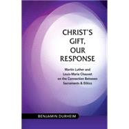 Christ's Gift, Our Response by Durheim, Benjamin, 9780814683231
