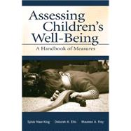 Assessing Children's Well-Being: A Handbook of Measures by Naar-King,Sylvie, 9781138003231