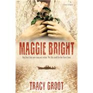 Maggie Bright by Groot, Tracy, 9781414383231