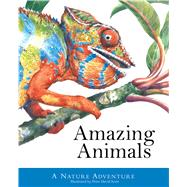 Amazing Animals A Nature Adventure by Scott, Peter David, 9781626863231
