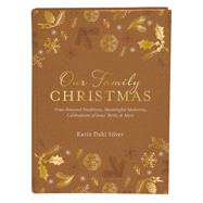 Our Family Christmas: A Keepsake Journal of Time-honored Traditions, Meaningful Memories, Celebrations of Jesus' Birth, and More by Silver, Karin Dahl, 9781634093231