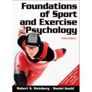Foundations of Sport and Exercise Psychology-w/Web Study Guide-5E by Weinberg, Robert, 9780736083232