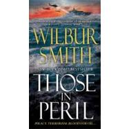 Those in Peril by Smith, Wilbur, 9781250003232