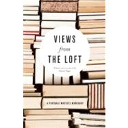 Views from the Loft : A Portable Writer's Workshop by Slager, Daniel, 9781571313232