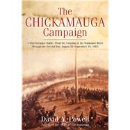 The Chickamauga Campaign a Mad Irregular Battle by Powell, David A., 9781611213232