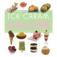 Ice Cream Galore by Barty, Caroline, 9781846013232