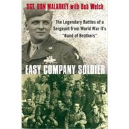 Easy Company Soldier The Legendary Battles of a Sergeant from World War II's