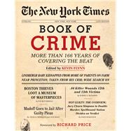 The New York Times Book of Crime More Than 166 Years of Covering the Beat by Flynn, Kevin; Price, Richard, 9781402793233