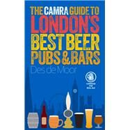 The Camra Guide to London's Best Beer, Pubs & Bars by De Moor, Des, 9781852493233
