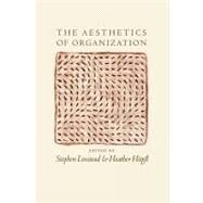 The Aesthetics of Organization by Stephen Linstead, 9780761953234