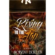Rising to the Top by Good, David M., 9780578103235