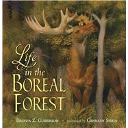 Life in the Boreal Forest by Spirin, Gennady; Guiberson, Brenda Z., 9781250073235