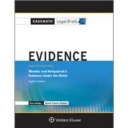 Evidence: Mueller & Kirkpatrick 8e by Casenote Legal Briefs, 9781454873235