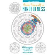 Color Yourself to Mindfulness by Cico Books; Dew, Stephen, 9781782493235
