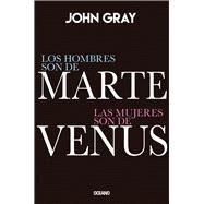 Los hombres son de Marte, las mujeres son de Venus by Gray, John, 9786075273235