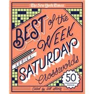 The New York Times Best of the Week Series: Saturday Crosswords 50 Challenging Puzzles by Unknown, 9781250133236
