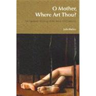 O Mother, Where Art Thou?: An Irigarayan Reading of the Book of Chronicles by Kelso,Julie, 9781845533236