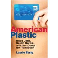 American Plastic by Essig, Laurie, 9780807003237