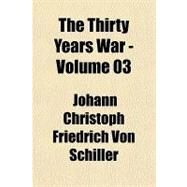 The Thirty Years War by Schiller, Friedrich, 9781153723237