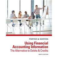 Using Financial Accounting Information: The Alternative to Debits and Credits by Porter; Norton, 9781285183237