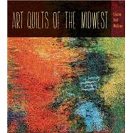 Art Qulits of the Midwest by Mccray, Linzee Kull, 9781609383237