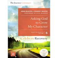Asking God to Grow My Character by Baker, John; Baker, Johnny; Warren, Rick, 9780310083238
