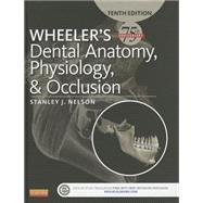 Wheeler's Dental Anatomy, Physiology and Occlusion by Nelson, Stanley J., 9780323263238