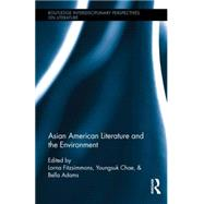 Asian American Literature and the Environment by Fitzsimmons; Lorna, 9780415713238
