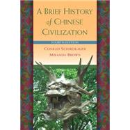 A Brief History of Chinese Civilization by Schirokauer, Conrad; Brown, Miranda, 9780495913238