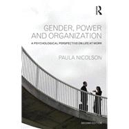 Gender, Power and Organization: A psychological perspective on life at work by Nicolson; Paula, 9781848723238